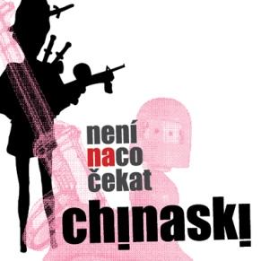 Chinaski-Není na co čekat