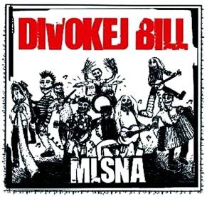 Divokej Bill - Mlsná