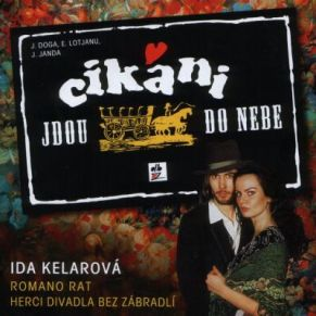 Ida Kelarová - Cikáni jdou do nebe