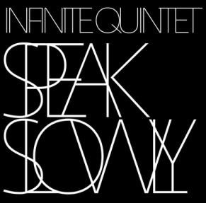 Infinite quintet - Speak slowly