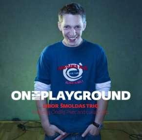Libor Šmoldas trio - On the playground