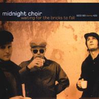 Midnight Choir - Waiting for the bricks to fall