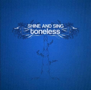 Toneless - Shine and sing